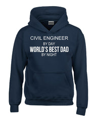 CIVIL ENGINEER By Day World s Best Dad By Night - Hoodie