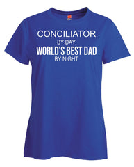 CONCILIATOR By Day World s Best Dad By Night - Ladies T Shirt