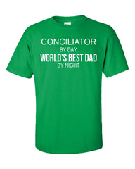 CONCILIATOR By Day World s Best Dad By Night - Unisex Tshirt