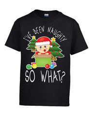 I ve Been Naughty So What Christmas - Kids T Shirt