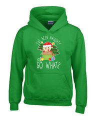 I ve Been Naughty So What Christmas - Hoodie