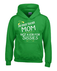 2nd Grade Teacher Mom Not A Job For Sissies - Hoodie