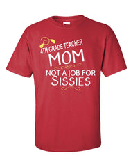 4th Grade Teacher  Mom Not A Job For Sissies - Unisex Tshirt