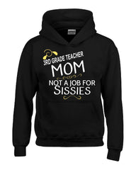 3rd Grade Teacher  Mom Not A Job For Sissies - Hoodie