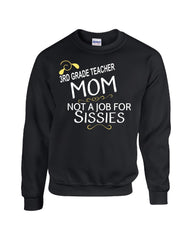 3rd Grade Teacher  Mom Not A Job For Sissies - Sweatshirt