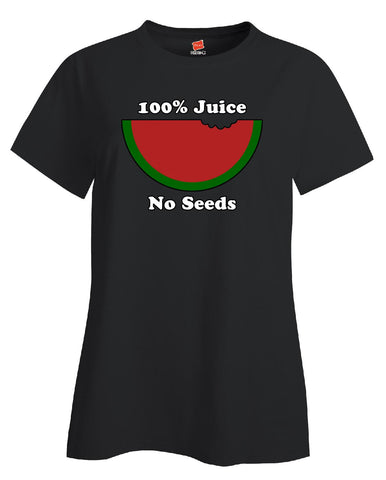 100% Juice No Seeds Funny Gift Vasectomy Men Getting Snipped - Ladies T-Shirt