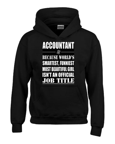 Accountant Isn't An Official Job Title - Hoodie