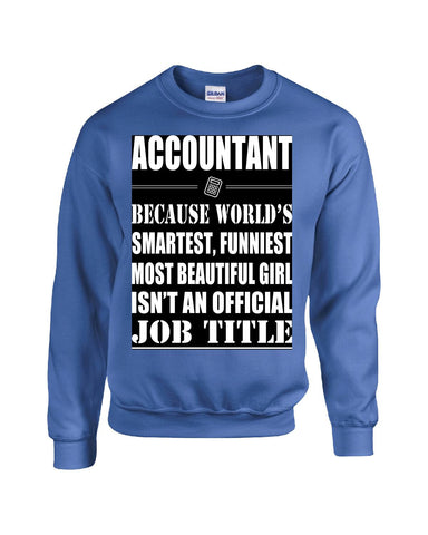 Accountant Isn't An Official Job Title - Sweatshirt