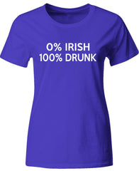0% Irish 100% Drunk Saint Patrick's Beer Drinking Funny Gift - Ladies T-Shirt