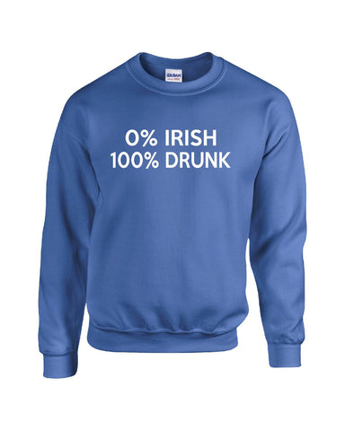 0% Irish 100% Drunk Saint Patrick's Drinking Funny Gift - Sweatshirt