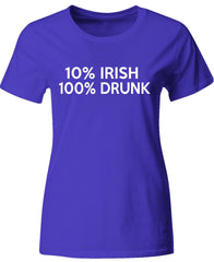 10% Irish 100% Drunk Saint Patricks Beer Drinking Funny Gift - Ladies T-Shirt