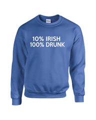 10% Irish 100% Drunk Saint Patricks Beer Drinking Funny Gift - Sweatshirt
