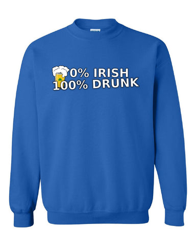 0% Irish 100% Drunk Funny St Patrick's Day Beer Clover Gift - Sweatshirt