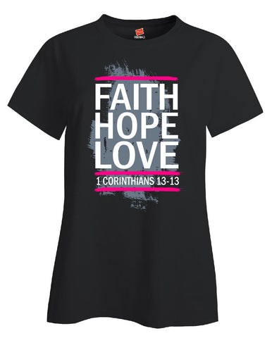 1 Corinthians 13 13 Faith Hope Love christian gifts Ttd1 - Ladies T-Shirt