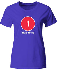 1 Years Young Birthday Age Gift - Ladies T-Shirt