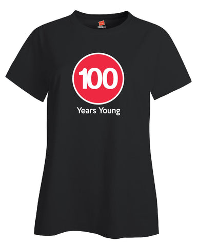 100 Years Young Birthday Age Gift - Ladies T-Shirt