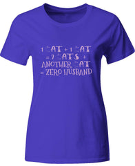 1 Cat Plus 1 Cat Is 2 Cats Plus Another Cat Is 0 Husband - Ladies T-Shirt