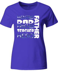 01Mentro DAD Friend Teacher Hero Father - Ladies T-Shirt