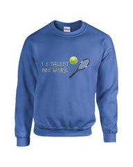 1 Percent Talent 99 Percent Work Tennis - Sweatshirt