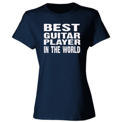 Best Guitar Player In The World - Ladies' Cotton T-Shirt