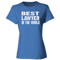 Best Lawyer In The World - Ladies' Cotton T-Shirt