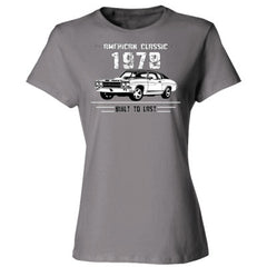 1978 American Classic - Built To Last - Ladies' Cotton T-Shirt