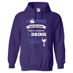 COFFEE KEEPS ME GOING UNTIL IT'S ACCEPTABLE TO DRINK WINE BLUE - Adult Hoodie