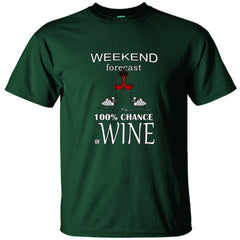 Weekend Forecast 100% Chance Of Wine Great Shirt