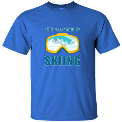 ALL I CARE ABOUT IS SKIING GREAT FUNNY CRAZY SHIRT - Ultracotton T-Shirt