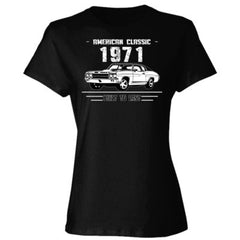 1971 American Classic - Built To Last - Ladies' Cotton T-Shirt
