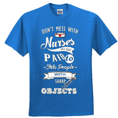 Don´t mess with Nurses - Ultra Cotton™ 100% Cotton T Shirt