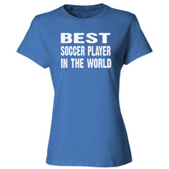 Best Soccer Player In The World - Ladies' Cotton T-Shirt