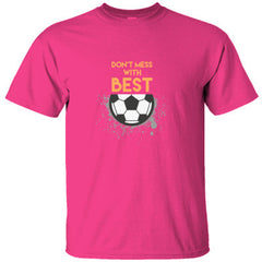 DON´T MESS WITH BEST GREAT SOCCER SHIRT  - Ultracotton T-Shirt