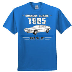1985 American Classic - Built To Last - Adult Tshirt