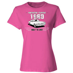 1960 American Classic - Built To Last - Ladies' Cotton T-Shirt
