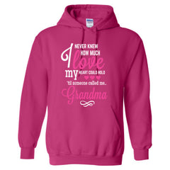 I NEVER KNEW HOW MUCH LOVE MY HEART COULD HOLD TIL SOMEONE CALLED ME GRANDMA - Adult Hoodie