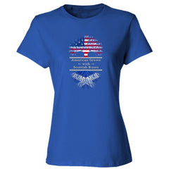 AMERICAN GROWN WITH SCOTTISH ROOTS GREAT FEMALE SHIRT SCOTLAND - Ladies' T-shirt