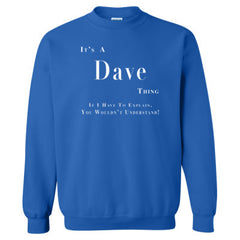 It's A Dave Thing You Wouldn't Understand Sweatshirt feature