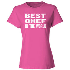 Best Chef In The World - Ladies' Cotton T-Shirt