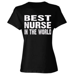 Best Nurse In The World - Ladies' Cotton T-Shirt
