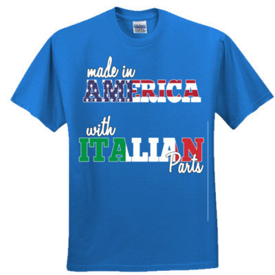 Made in America With Italian Parts Shirt - Adult Tshirt