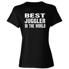 Best Juggler In The World - Ladies' Cotton T-Shirt