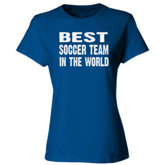 Best Soccer Team In The World - Ladies' Cotton T-Shirt