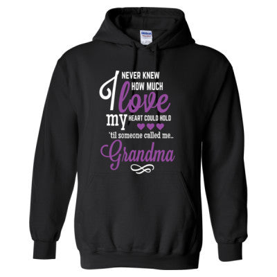 I NEVER KNEW HOW MUCH LOVE MY HEART COULD HOLD TIL SOMEONE CALLED ME GRANDMA purple print - Adult Hoodie