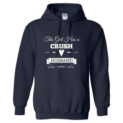THIS GIRL HAS A CRUSH ON HER HUSBAND T SHIRT- Adult Hoodie - Adult Hoodie