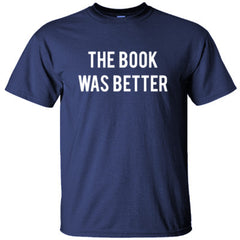 The Book Was Better TShirt