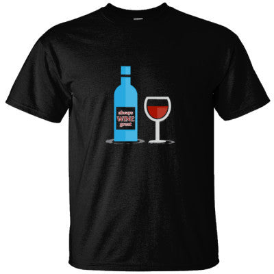 ALWAYS WINE GREAT SHIRT - Ultracotton T-Shirt