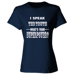 I Speak The Truth - Ladies' Cotton T-Shirt