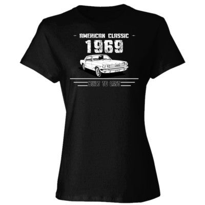 1969 American Classic - Built To Last - Ladies' Cotton T-Shirt