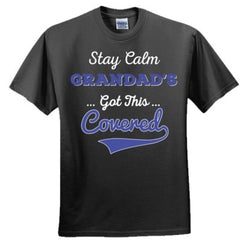 STAY CALM GRANDAD'S GOT THIS COVERED SHIRT - Adult Tshirt